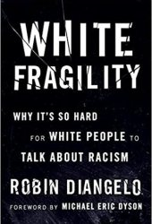 White Fragility: Why It's So Hard for White People to Talk About Racism Pdf Book