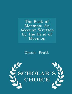 The Book of Mormon: An Account Written by the Hand of Mormon