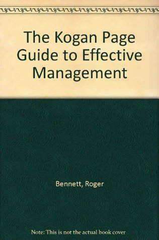 The Kogan Page Guide to Effective Management