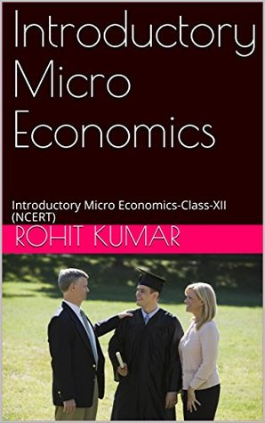 Introductory Micro Economics: Introductory Micro Economics-Class-XII