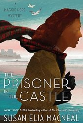 The Prisoner in the Castle (Maggie Hope Mystery #8) Pdf Book