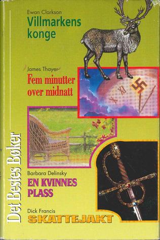 Det Bestes Bøker : Skattejakt / En kvinnes plass / Fem minutter over midnatt / Villmarkens konge