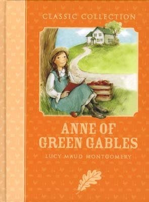 Anne of Greene Gables: Classic Collection