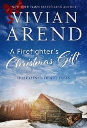 A Firefighter's Christmas Gift (Holidays in Heart Falls #1; Heart Falls #3) Book Pdf