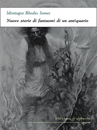 Nuove storie di fantasmi di un antiquario (Biblioteca di Alphaville Vol. 23)