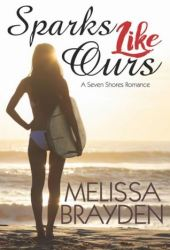 Sparks Like Ours (Seven Shores, #3) Pdf Book