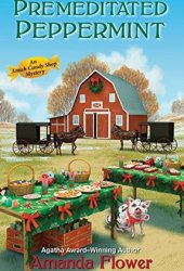 Premeditated Peppermint (Amish Candy Shop Mystery #3)