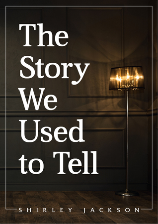 The Story We Used to Tell