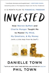 Invested: How Warren Buffett and Charlie Munger Taught Me to Master My Mind, My Emotions, and My Money Pdf Book