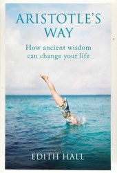 Aristotle's Way: How Ancient Wisdom Can Change Your Life Pdf Book