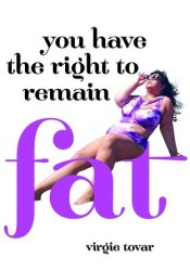 You Have the Right to Remain Fat Pdf Book