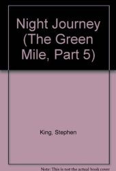 Night Journey (The Green Mile, Part 5)