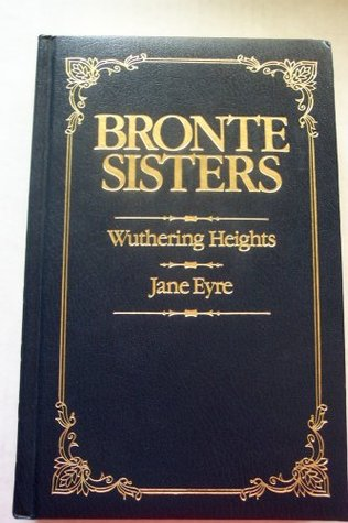 Bronte Sisters, Wuthering Heights, Jane Eyre