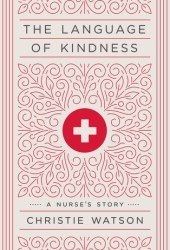 The Language of Kindness: A Nurse's Story Book Pdf