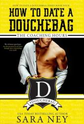 The Coaching Hours (How to Date a Douchebag, #4) Pdf Book
