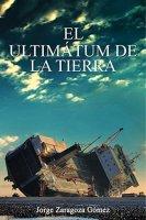 El ultimátum de la Tierra by Jorge Zaragoza Gómez