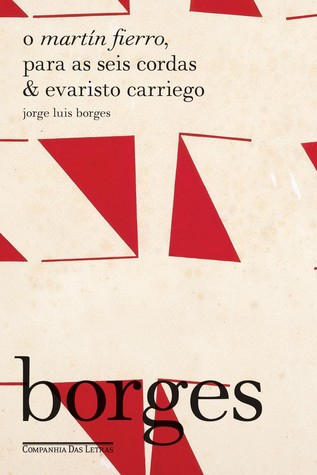 O Martín Fierro, Para as Seis Cordas e Evaristo Carriego