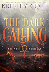 The Dark Calling (The Arcana Chronicles, #5) Pdf Book