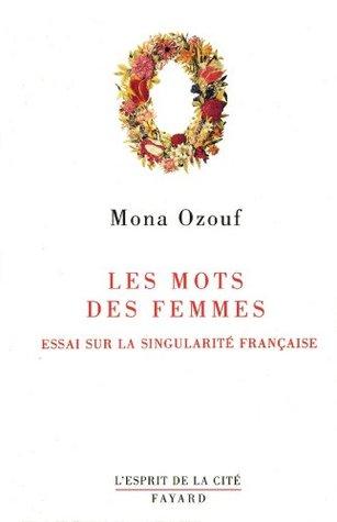 Les Mots des femmes: Essai sur la singularité française
