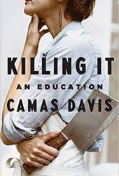 Killing It: An Education Pdf Book