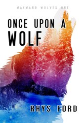 Once Upon A Wolf (Wayward Wolves, #1) Pdf Book
