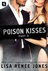 Poison Kisses: Part 3 (Poison Kisses, #3) Pdf Book
