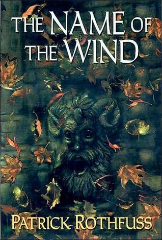 The Name of the Wind (The Kingkiller Chronicle, #1)