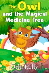 The Owl and The Magical Medicine Tree (Owly Book Series, #1)
