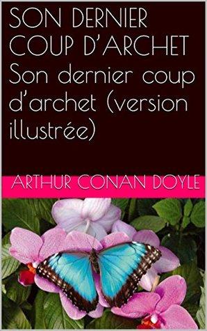 SON DERNIER COUP D'ARCHET Son dernier coup d'archet