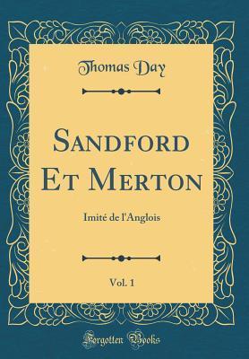 Sandford Et Merton, Vol. 1: Imit� de l'Anglois