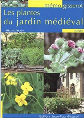Les plantes du jardin medieval