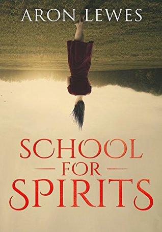 School For Spirits (Spirit School #1)