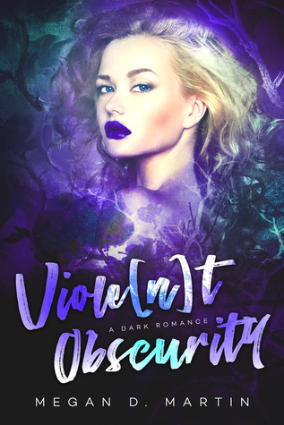 Viole[n]t Obscurity (Violent, #1)