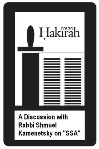 "A Discussion with Rabbi Shmuel Kamenetsky on ""SSA"" (Hakirah Book 12)"