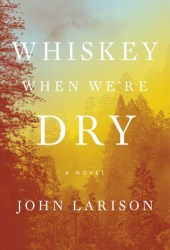 Whiskey When We're Dry Pdf Book