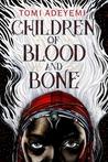 Children of Blood and Bone (Legacy of Orïsha, #1)