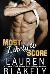 Most Likely to Score (Most Valuable Playboy,#2) Pdf Book