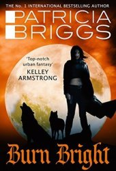 Burn Bright (Alpha & Omega, #5) Book Pdf