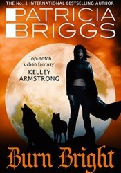 Burn Bright (Alpha & Omega, #5) Pdf Book