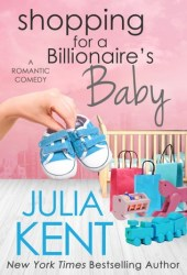 Shopping for a Billionaire's Baby (Shopping for a Billionaire, #13) Pdf Book