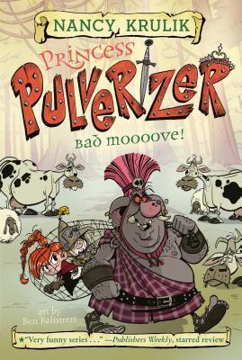 Bad Moooove! (Princess Pulverizer #3)