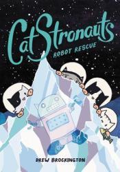 CatStronauts: Robot Rescue Pdf Book