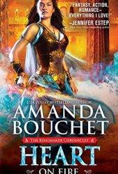 Heart on Fire (Kingmaker Chronicles, #3) Pdf Book