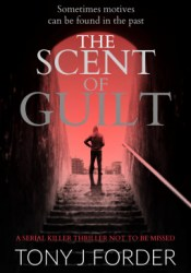 The Scent of Guilt (DI Bliss and DC Chandler #2) Pdf Book