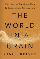 The World in a Grain: The Story of Sand and How It Transformed Civilization Pdf Book