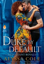 A Duke by Default (Reluctant Royals, #2) Pdf Book