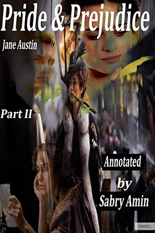 Pride & Prejudice Part II (Annotated): Novel