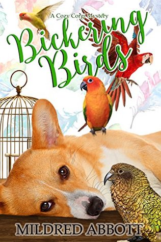 Bickering Birds (Cozy Corgi Mysteries #3)