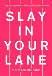 Slay In Your Lane: The Black Girl Bible Pdf Book