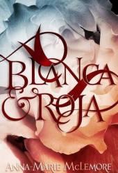 Blanca & Roja Pdf Book
